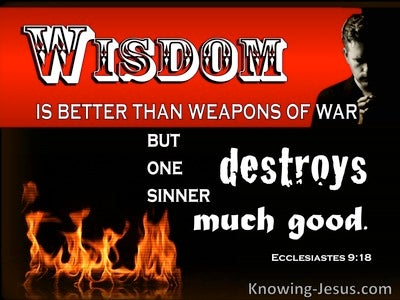Ecclesiastes 9:18 Wisdom Is Better Than Weapons Of War (white)